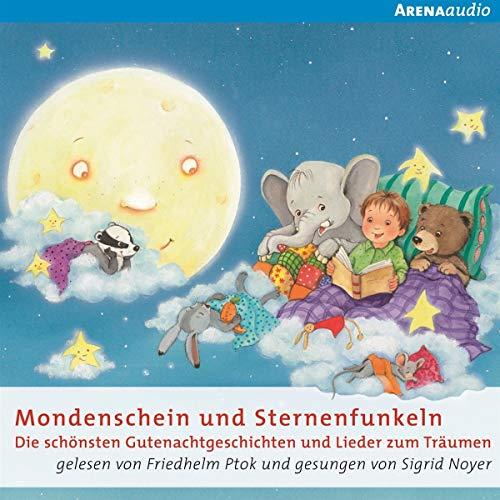 Mondenschein und Sternenfunkeln: Die schönsten Gutenachtgeschichten zum Träumen
