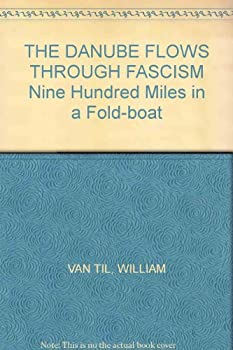 Hardcover THE DANUBE FLOWS THROUGH FASCISM Nine Hundred Miles in a Fold-boat Book
