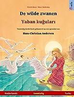 De wilde zwanen - Yaban kuğuları (Nederlands - Turks): Tweetalig kinderboek naar een sprookje van Hans Christian Andersen (Sefa Prentenboeken in Twee Talen)