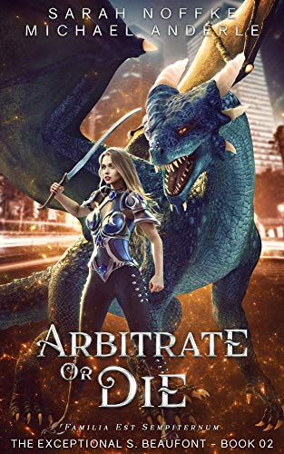Arbitrate or Die (The Exceptional S. Beaufont Book 2)