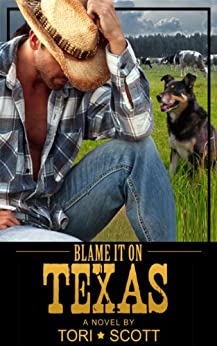 Blame it on Texas (Lone Star Cowboys Book 1) by [Tori Scott]