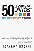 50 Lessons for Lawyers: Earn more. Stress less. Be awesome.