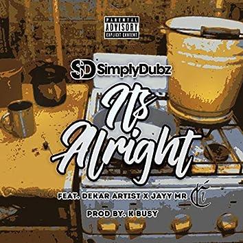 It's Alright (feat. Dekar Artist & JayyMr)