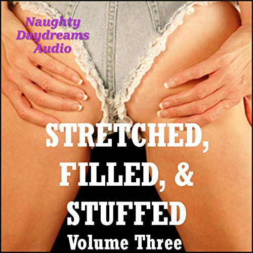 Stretched, Filled, & Stuffed: Volume Three cover art