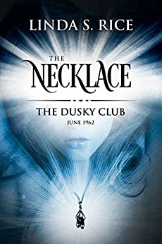 The Necklace: The Dusky Club, June 1962 by [Linda S. Rice]