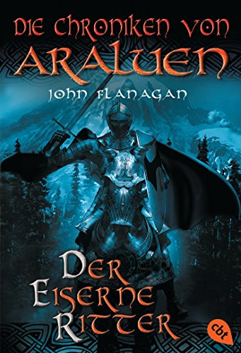 Die Chroniken von Araluen - Der eiserne Ritter