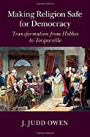 Making Religion Safe for Democracy: Transformation from Hobbes to Tocqueville