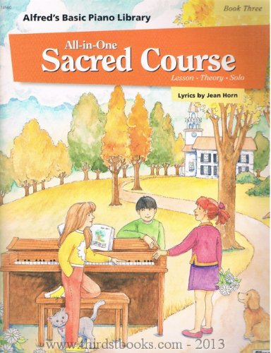 All-in-One Sacred Course Book Three (Alfred's Basic Piano Library)