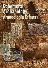 Ephemeral Archaeology: Arqueología Efímera