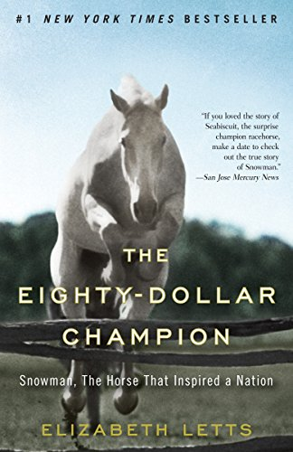 Compare Textbook Prices for The Eighty-Dollar Champion: Snowman, The Horse That Inspired a Nation Reprint Edition ISBN 9780345521095 by Letts, Elizabeth