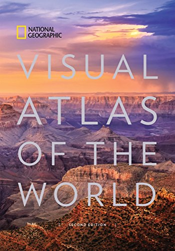 Visual Atlas of the World: Fully Revised and Updated (National Geographic Visual Atlas of the World)