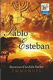 Pablo y Esteban: Romance dictado por el Espíritu Emmanuel
