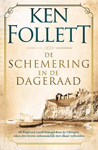 De schemering en de dageraad: Als Engeland wordt belaagd door de Vikingen, raken drie levens onlosmakelijk met elkaar verbonden (Kingsbridge Book 4) (Dutch Edition)