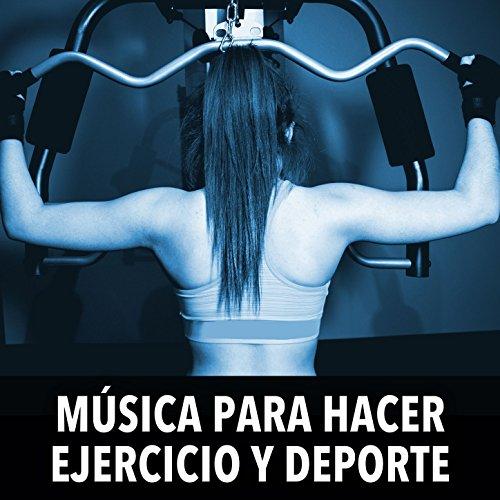 Música para Hacer Ejercicio y Deporte: Música para Correr, Entrenar,