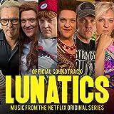 Lunatics [Explicit] (Official Soundtrack - Music From The Netflix Original Series)