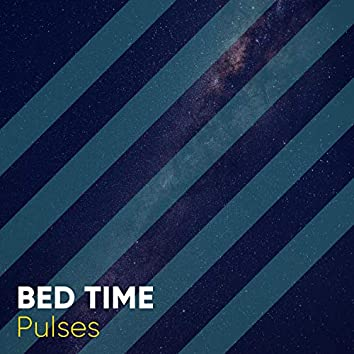 Bed Time Pulses, Vol. 1