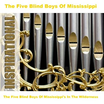 The Five Blind Boys Of Mississippi's In The Wilderness