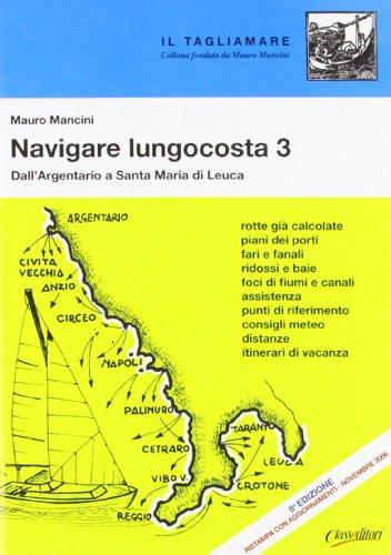 Navigare lungocosta. Dall'Argentario a S. Maria di Leuca (Vol. 3)
