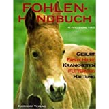 Fohlen-Handbuch: Geburt - Erste Hilfe - Krankheiten - Fütterung - Haltung - M. Phyllis Lose