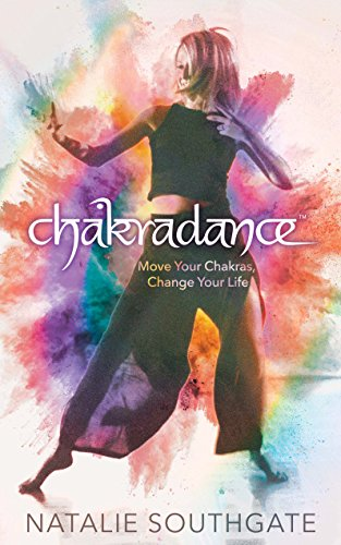 Chakradance: Move Your Chakras, Change Your Life (English Edition)