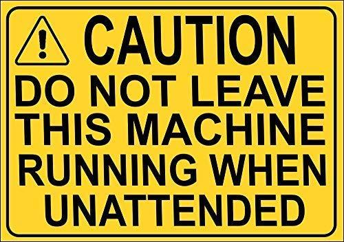 LynnYo22 Laat Machine Running Unattended Metal Sign 8x12