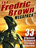 The Fredric Brown MEGAPACK ®: 33 Classic Science Fiction Stories (English Edition)