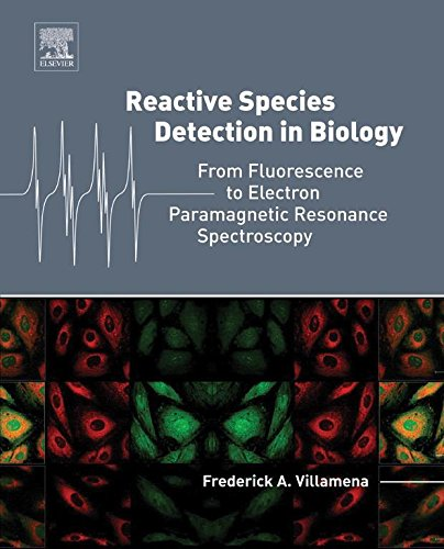 Reactive Species Detection in Biology: From Fluorescence to Electron Paramagnetic Resonance Spectroscopy (English Edition)