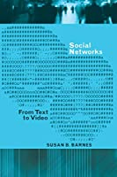 Social Networks: From Text to Video (Digital Formatons)