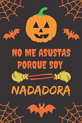 NO ME ASUSTAS PORQUE SOY NADADORA: CUADERNO DE HALLOWEEN. CUADERNILLO DE NOTAS, LIBRETA DE APUNTES, DIARIO PERSONAL O AGENDA. REGALO DE CUMPLEAOS.