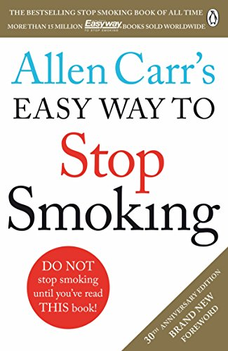 Allen Carr's Easy Way To Stop Smoking: Read this book and you'll never smoke a cigarette again 🔥
