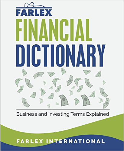 The Farlex Financial Dictionary: Business and Investing Terms Explained
