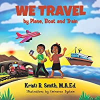 We Travel by Plane, Boat and Train
