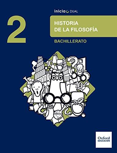 Inicia Dual Historia De La Filosofía 2º Bachillerato. Libro Del Alumno - 9780190508135