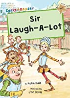 Sir Laugh-A-Lot: (Gold Early Reader) (Maverick Early Readers)