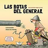 Un cuento para la paz - Las botas del general: Cuentos infantiles 4 años a 6 años - EN MAYÚSCULAS (Cuentos con valores)