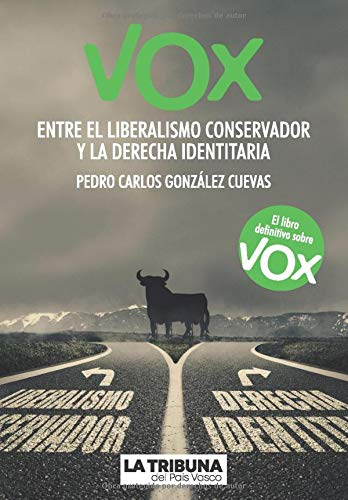 Vox: Entre el liberalismo conservador y la derecha identitaria