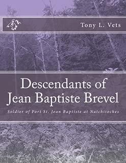 Descendants of Jean Baptiste Brevel: Soldier of Fort St. Jean Baptiste at Natchitoches