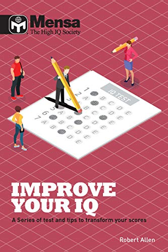Mensa: How to Improve Your IQ: A series of tests and tips to transform your puzzle scores