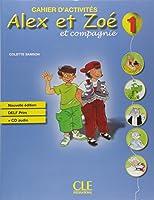 Alex et Zoe et compagnie: Cahier d'activites 1 & CD-audio DELF Prim