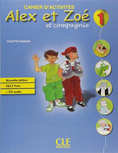 Alex et Zoe 1 Cwiczenia z plyta CD [Lingua francese]: Cahier d'activites 1 & CD-audio DELF Prim