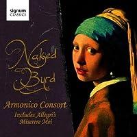 Naked Byrd by BYRD / LAURIDSEN / TALLIS / ALLEG (2010-02-23)