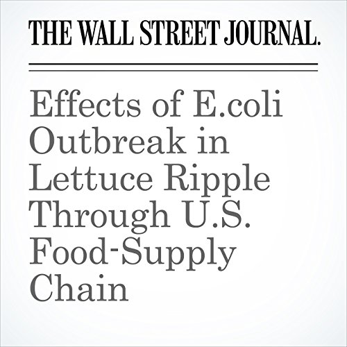 Effects of E.coli Outbreak in Lettuce Ripple Through U.S. Food-Supply Chain audiobook cover art