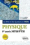 Les 1001 questions de la physique en prépa - Première Année MPSI/PTSI, nouveaux Programme