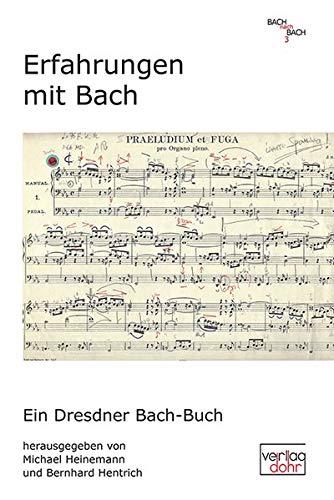 Erfahrungen mit Bach: Ein Dresdner Bach-Buch