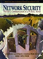 Network Security: Private Communication in a Public World (Prentice Hall Series in Computer Networking and Distributed Systems)