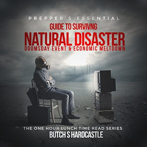 Prepper's Essential Guide to Surviving a Natural Disaster, Doomsday Event, and Economic Meltdown audiobook cover art