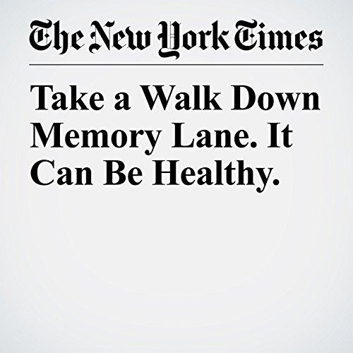 Take a Walk Down Memory Lane. It Can Be Healthy. copertina