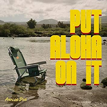 Put Aloha on It (Radio Edit)