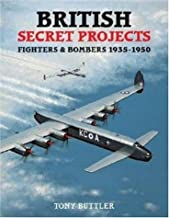 British Secret Projects 3: Fighters and Bombers 1935-1950