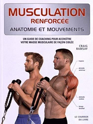 Musculation, anatomie et mouvements, un guide de coaching pour accroître votre masse musculaire de